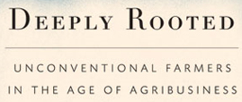 Deeply Rooted: The Three Little Agrarians and the Big (Bad?) Agribusiness